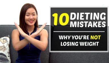10 Dieting Mistakes – Why You're Not Losing Weight! | Joanna Soh